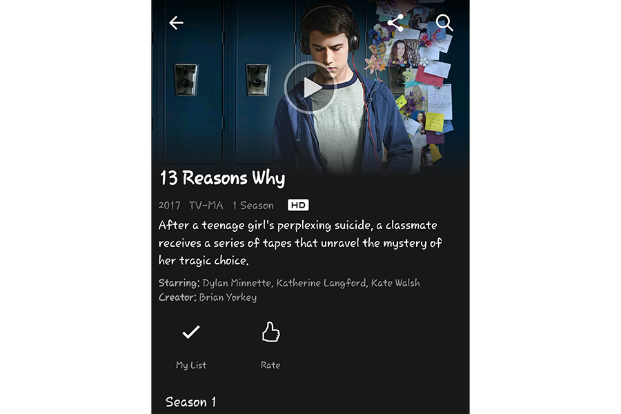 13 Reasons Why is available on Netflix. There are 13 episodes, rep- resenting each of the tapes. The series was also produced by artist/ actress Selena Gomez. Screenshot from Netflix page.